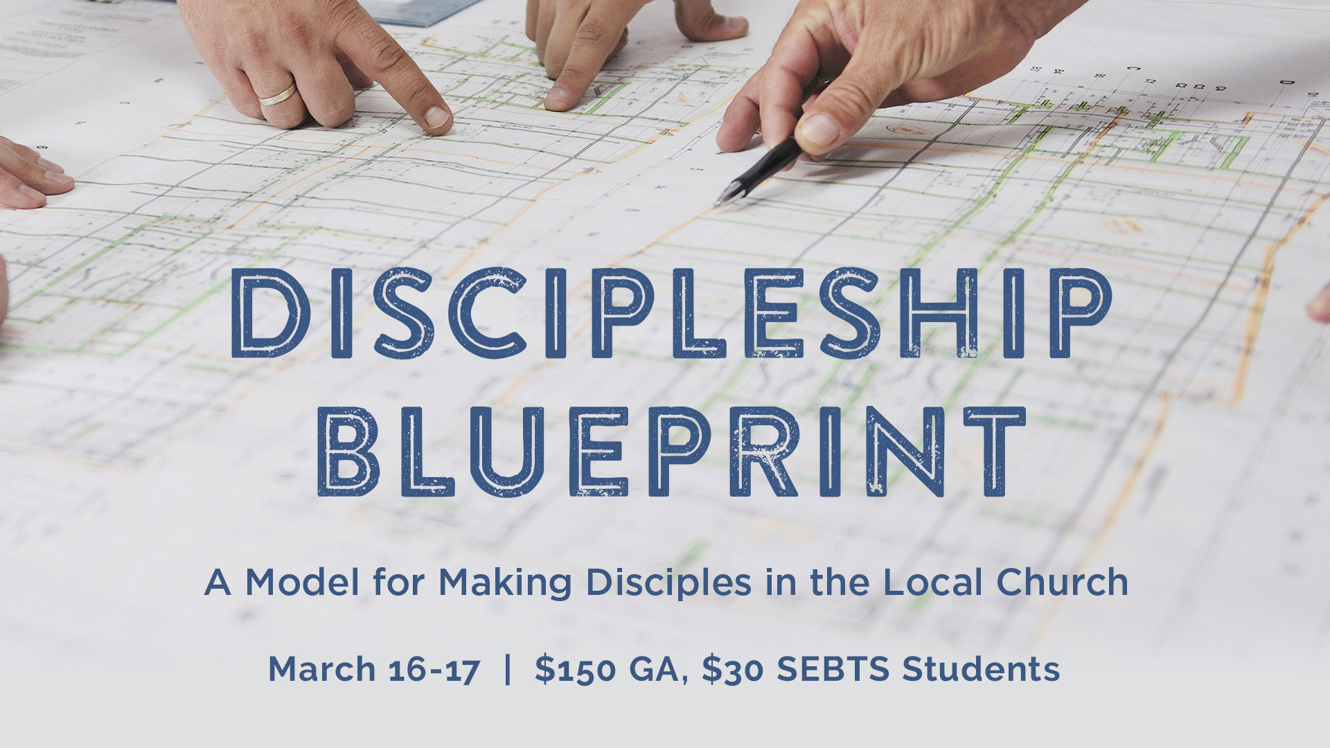Discipleship blueprint march 16 17 around southeastern discipleship blueprint march 16 17 malvernweather Image collections