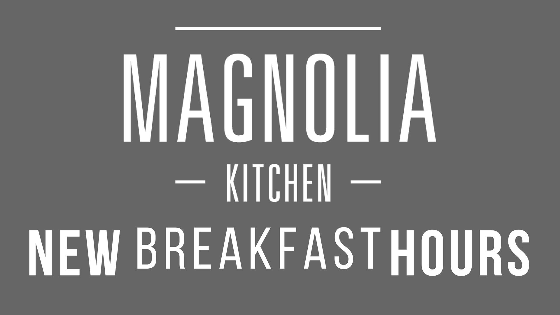 Magnolia kitchen hours change beginning november 2